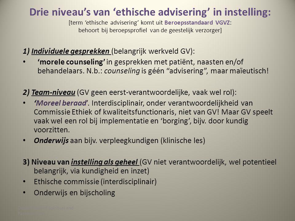 Drie niveau's van 'ethische advisering' in instelling: [term 'ethische advisering' komt uit Beroepsstandaard VGVZ: behoort bij beroepsprofiel van de geestelijk verzorger]
